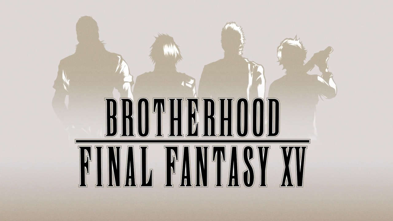 Brotherhood FFXV